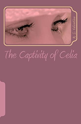 9781451525533: The Captivity of Celia