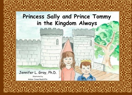 9781451526059: Princess Sally and Prince Tommy in the Kingdom Always: A Childhood Story About Divorce.