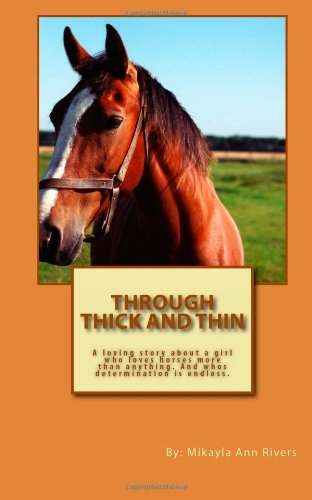 9781451526349: Through Thick and Thin: A loving story about a girl and her horse