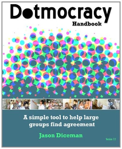 9781451527087: Dotmocracy Handbook: A Simple Tool to Help Large Groups Find Agreement