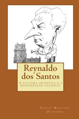 9781451527407: Reynaldo dos Santos: A cultura artística e a regeneração nacional (Portuguese Edition)