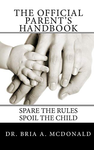 9781451528213: The Official Parent's Handbook: Spare the rules, spoil the child!