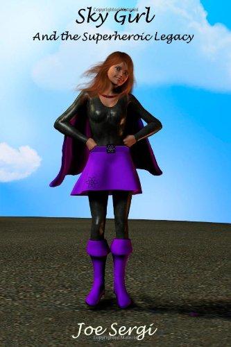 Sky Girl and the Superheroic Legacy: Sergi, Joe