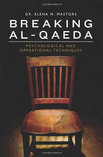 Breaking al-Qaeda: Psychological and Operational Techniques