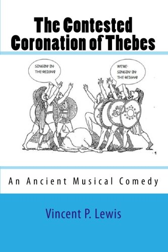 9781451532319: The Contested Coronation of Thebes: An Ancient Musical Comedy