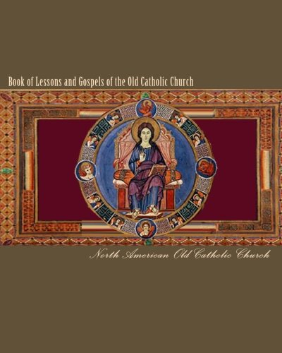 9781451532456: Book of Lessons and Gospels of the Old Catholic Church: Lectionary in English