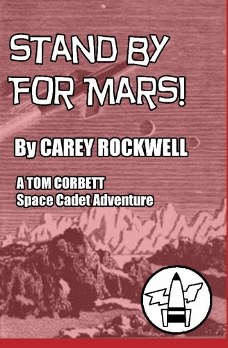 9781451533422: Stand By For Mars!: A Tom Corbett Space Cadet Adventure