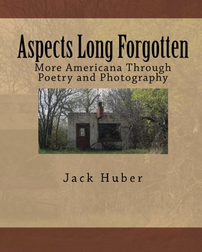 9781451534009: Aspects Long Forgotten: More Americana Through Poetry and Photography