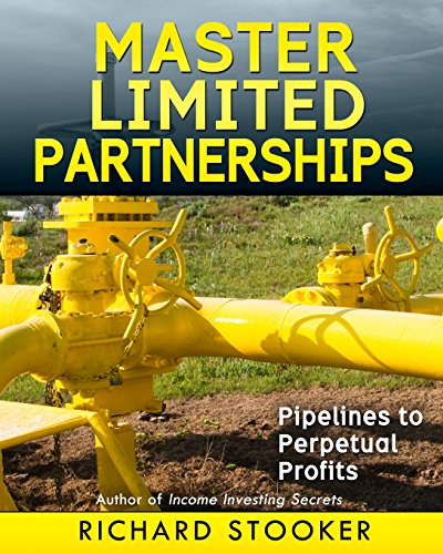 "Master Limited Partnerships: High Yield, Ever Growing Oil ""Stocks"" Income Investing for a..."