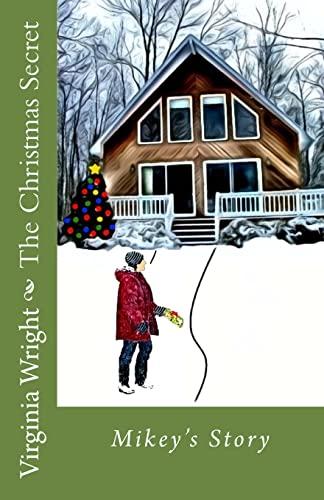 The Christmas Secret: Mikey's Story: Wright, Virginia