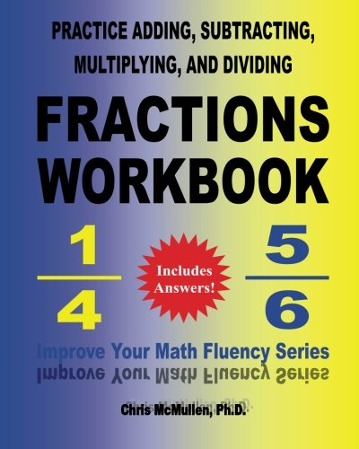 9781451534702: Practice Adding, Subtracting, Multiplying, and Dividing Fractions Workbook: Improve Your Math Fluency Series