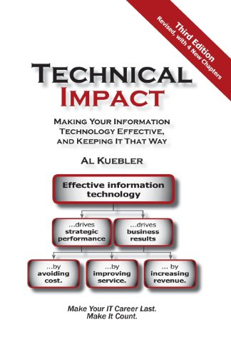 9781451536843: Technical Impact: Making Your Information Technology Effective, And Keeping It That Way