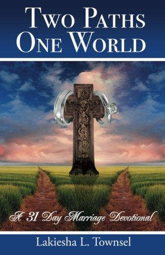9781451536928: Two Paths, One World: 31 Day Marriage Devotional