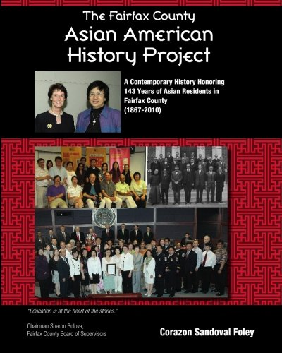 9781451537628: The Fairfax County Asian American History Project: A Contemporary History Honoring 143 Years of Asian Residents in Fairfax County