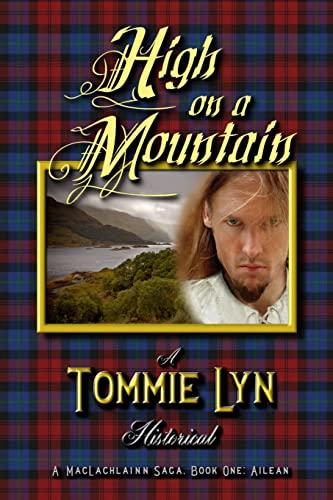 9781451539301: High on a Mountain: A MacLachlainn Saga, Book One: Ailean