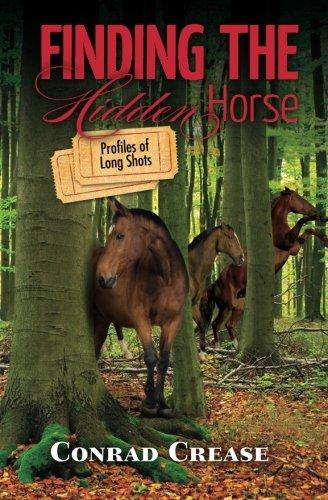 Finding The Hidden Horse: Profiles of Long Shots: Crease, Conrad