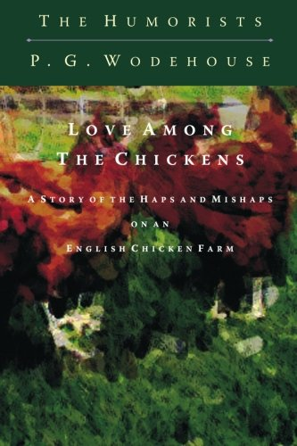 9781451540482: Love Among The Chickens: A Story of the Haps and Mishaps on an English Chicken Farm