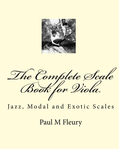 9781451540826: The Complete Scale Book for Viola: Jazz, Modal and Exotic Scales