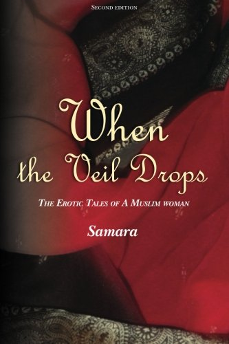 9781451541939: When the Veil Drops: The Erotic Tales of A Muslim Woman