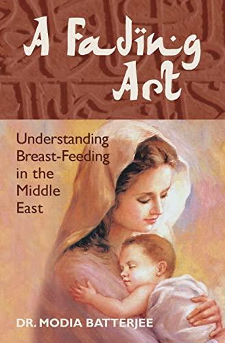 A Fading Art: Understanding Breast-Feeding in the: Dr Modia Batterjee