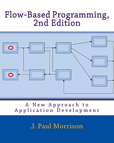 9781451542325: Flow-Based Programming, 2nd Edition: A New Approach to Application Development