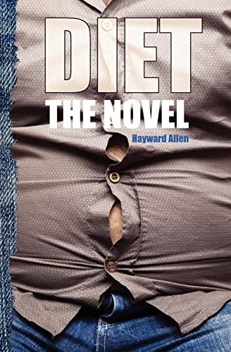 Diet: The Novel: Hayward F Allen