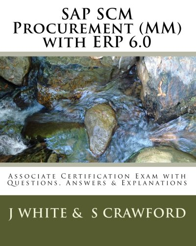 9781451544848: SAP SCM Procurement (MM) with ERP 6.0: Associate Certification Exam with Questions, Answers & Explanations