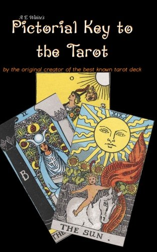 9781451546880: A E Waite's Pictorial Key To The Tarot: by the creator of the best known Tarot deck.