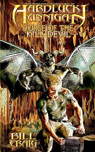 9781451546965: Hardluck Hannigan: Curse of the Kill Devil: The Fantastic Adventures of Hardluck Hannigan