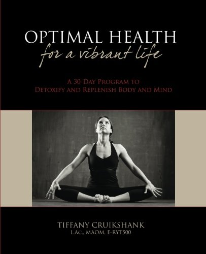 9781451548433: Optimal Health for a Vibrant Life: A 30-Day Program to Detoxify and Replenish Body and Mind