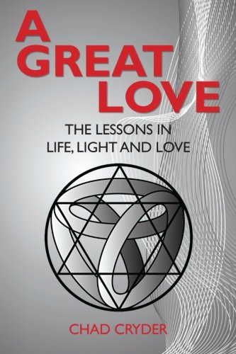 9781451549287: A Great Love: The Lessons in Life, Light and Love