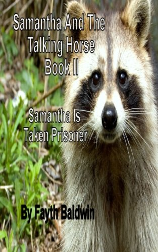 9781451550726: Samantha Is Taken Prisoner (Samantha and the Talking Horse)
