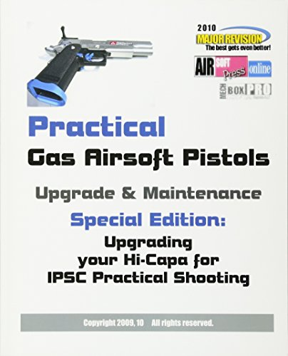 9781451551136: Practical Gas Airsoft Pistols Upgrade & Maintenance: Special Edition: Upgrading your Hi-Capa for IPSC Practical Shooting