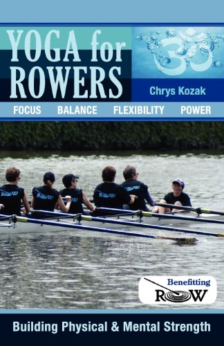 9781451551334: Yoga for Rowers: Building Physical & Mental Strength: Benefitting Recovery on Water