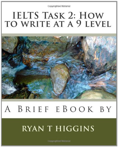9781451553406: IELTS Task 2: How to write at a 9 level: A Brief eBook by Ryan T. Higgins