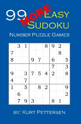 9781451553451: 99 More Easy Sudoku Number Puzzle Games: Fun for all Sudoku, puzzle, and game lovers! If you enjoy easy sudoku puzzles, you will enjoy this easy ... book has 3 sections of easy sudoku puzzles.