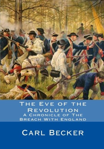 9781451554717: The Eve of the Revolution: A Chronicle of The Breach With England