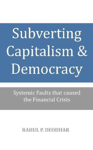 9781451555431: Subverting Capitalism and Democracy: Systemic faults that caused the Financial Crisis