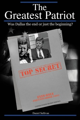 9781451557343: The Greatest Patriot: Was Dallas the end or just the beginning?