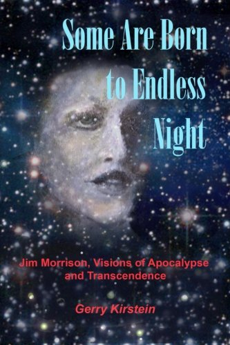 9781451558067: Some Are Born To Endless Night: Jim Morrison, Visions of Apocalypse and Transcendence