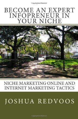 9781451558302: Become an Expert Infopreneur in Your Niche: Niche Marketing Online and Internet Marketing Tactics