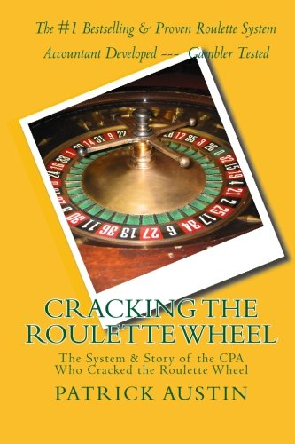 Cracking the Roulette Wheel: The System & Story of the CPA Who Cracked the Roulette Wheel: ...