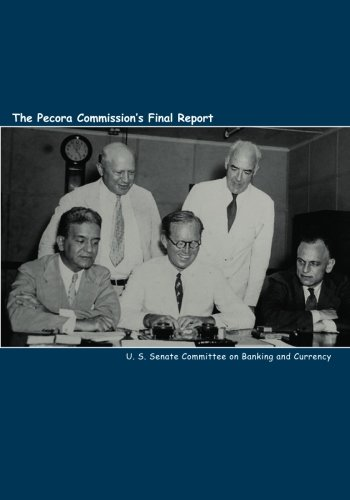 The Pecora Commission's Final Report: U. S. Senate Committee on Banking and Currency