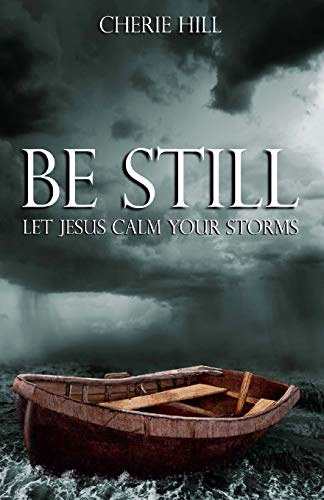 9781451559330: Be Still: Let Jesus Calm Your Storms