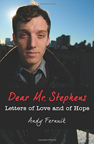 Dear Mr. Stephens: Letters of Love and of Hope: Fernuik, Andy