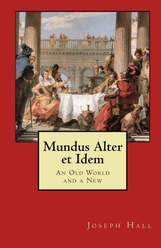 9781451564617: Mundus Alter et Idem: An Old World and a New (Latin Edition)