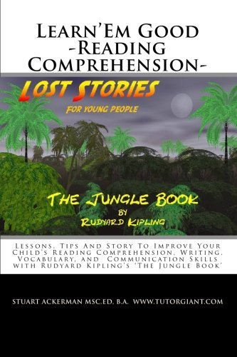 9781451565744: Learn'Em Good - Reading Comprehension - The Jungle Book: Improve Your Child's Reading Comprehension, Writing, Vocabulary, and Communication Skills with Rudyard Kipling's The Jungle Book