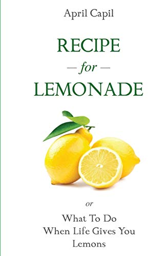 9781451566550: Recipe For Lemonade: or, What To Do When Life Gives You Lemons