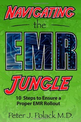 9781451567571: Navigating the EMR Jungle: Ten Steps to Ensure a Proper EMR Rollout
