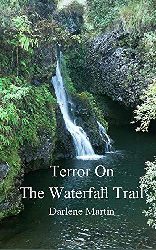 Terror on the Waterfall Trail: Darlene Martin
